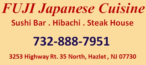 FUJI Steak House in Hazlet-Japanese Cuisine . Sushi Bar . Hibachi: 732-888-7951; 3253 Highway Rt. 35 North, Hazlet , NJ 07730